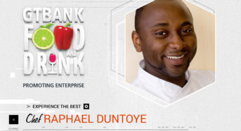CHEF RAPHAEL DUNTOYE IS COMING BACK TO GTBANK FOOD AND DRINK FAIR